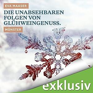 Die unabsehbaren Folgen von Glühweingenuss. Münster (Winterkrimi) Hörbuch