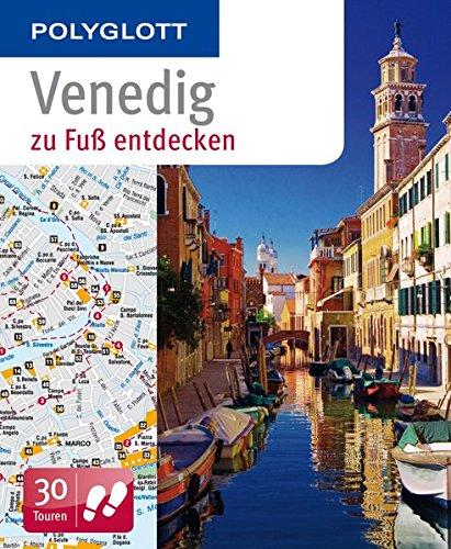 POLYGLOTT Reiseführer Venedig zu Fuß entdecken (POLYGLOTT zu Fuß entdecken)