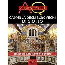 Cappella degli Scrovegni di Giotto. Audioquadro (Italian Edition)