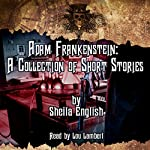Adam Frankenstein: A Collection of Short Stories | Sheila English