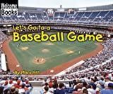 Let's Go to a Baseball Game, Mary Hill, 051623997X