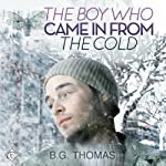 The Boy Who Came in from the Cold | B. G. Thomas