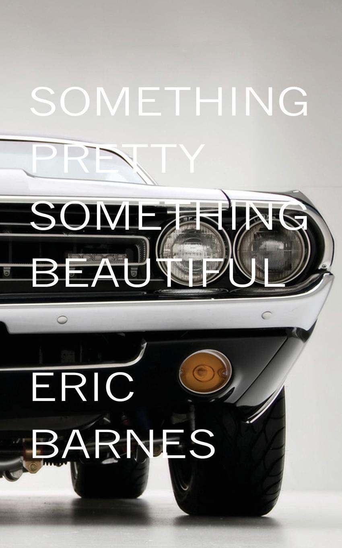 Read Online Something Pretty, Something Beautiful pdf epub