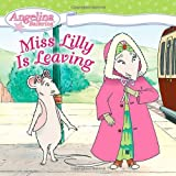 Miss Lilly Is Leaving (Angelina Ballerina)