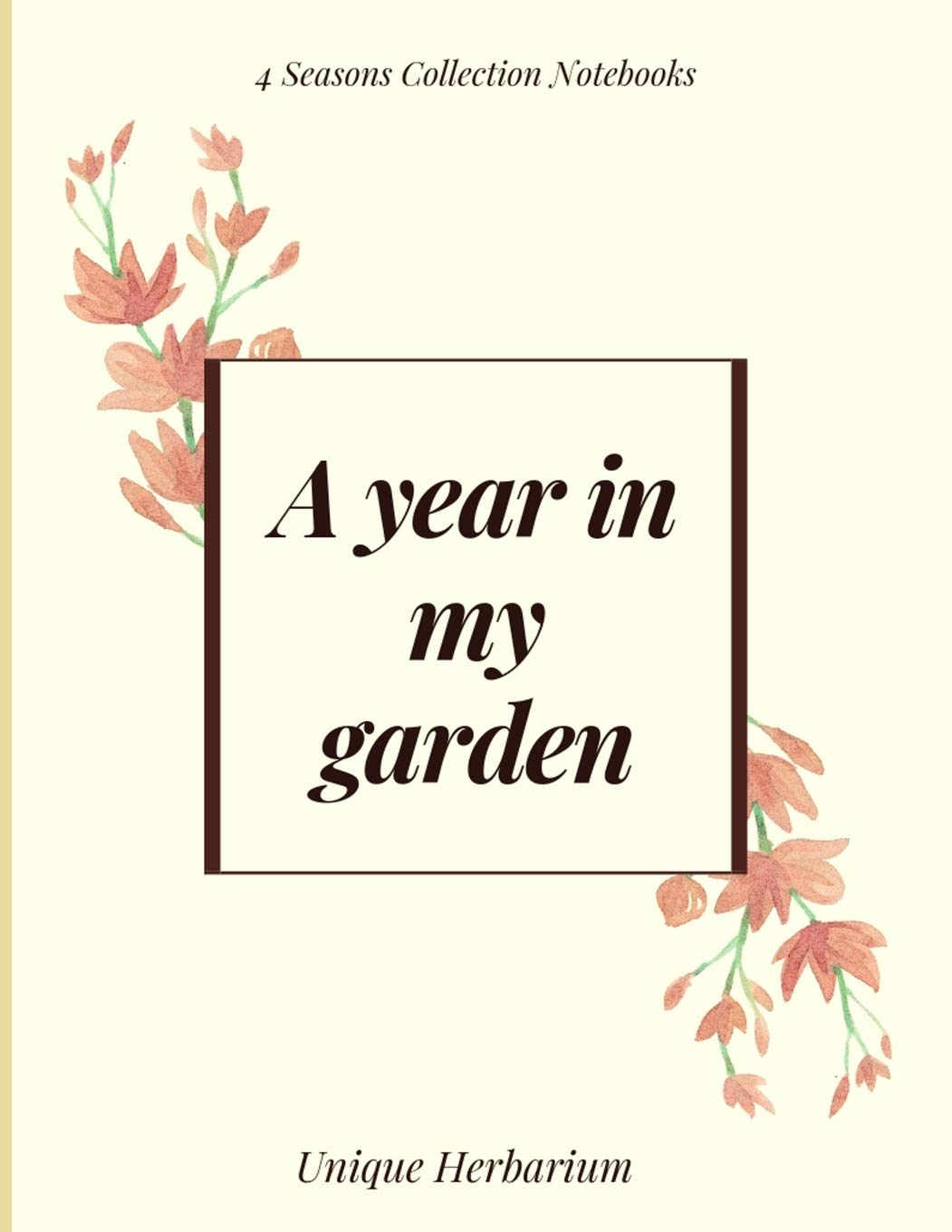 Buy A Year In My Garden Unique Herbarium A Perfect Notebook For