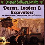 'Dozers, Loaders & Excavators: An Interactive Construction Site Adventure