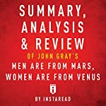 Summary, Analysis & Review of John Gray's Men Are from Mars, Women Are from Venus by Instaread | Instaread