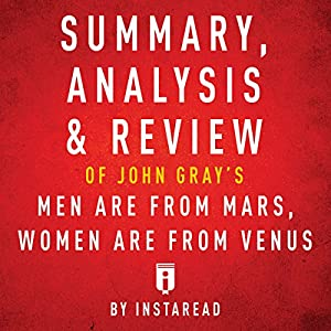 Summary, Analysis & Review of John Gray's Men Are from Mars, Women Are from Venus by Instaread Audiobook