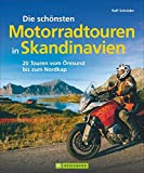 Skandinavien mit Motorrad: Die schönsten Motorradtouren in Skandinavien. 20 Touren vom Fehmarnbelt bis zum Nordkap. Inkl. Motorradtouren in Schweden, Dänemark, vielen Bildern und Biker-Tipps