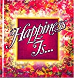 Happiness Is..., Edward H. Pauley and Robert C. Larson, 0849951585