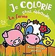 Je colorie sans déborder (2-4 ans) - La ferme T7a