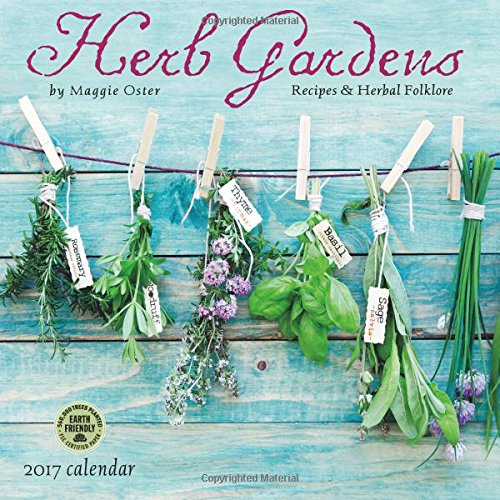 Herb Gardens 2017 Wall Calendar: Recipes & Herbal Folklore