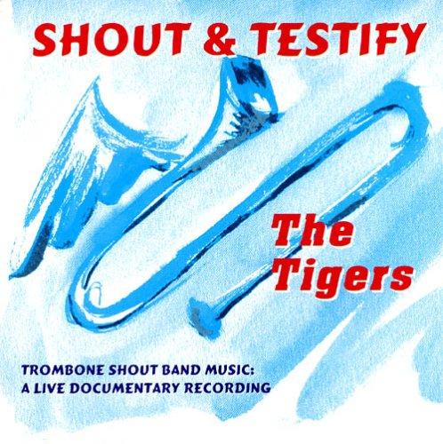 Shout & Testify - Trombone Shout Band Music