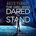 The Girl Who Dared to Stand: The Girl Who Dared to Think, Book 2 Audiobook by Bella Forrest Narrated by Kirsten Leigh