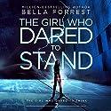 The Girl Who Dared to Stand: The Girl Who Dared to Think, Book 2 Hörbuch von Bella Forrest Gesprochen von: Kirsten Leigh