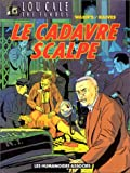 Lou Cale, tome 2 : le Cadavre scalpé