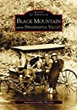 img - for Black Mountain and the Swannanoa Valley (NC) (Images of America) by Swannanoa Valley Museum (2004-05-24) book / textbook / text book
