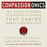 Compassionomics: The Revolutionary Scientific