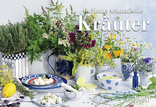 DuMonts Aromatische Kräuter- Kalender 2011