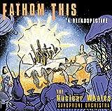 Fathom This - A Rtrospective