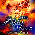 Her Alpha Twins: A Paranormal Menage Romance Audiobook by Jasmine White Narrated by Meghan Kelly