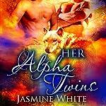 Her Alpha Twins: A Paranormal Menage Romance | Jasmine White