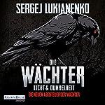 Licht und Dunkelheit (Die neuen Abenteuer der Wächter 1) | Sergej Lukianenko