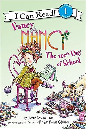 fancy nancy the 100th day of school i can read level 1 jane oconnor robin preiss glasser 9780061703744 amazoncom books