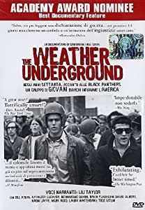 The Weather Underground (English Language, Italian Subtitle Available, Full Screen, Color, All Region, Stereo, 92 Min. extra)