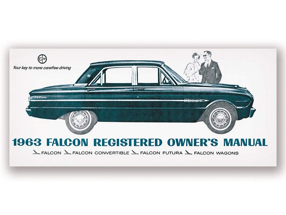New Complete 1963 Ford Falcon Owners Operating And Instruction Manual Includes Convertible Futura Wagons Ford Motors Amazon Com Books
