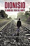 img - for DIONISIO: EL NI O DEL TREN DEL NORTE book / textbook / text book