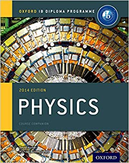 0aed79d27d1952 Oxford IB Diploma Programme  IB Physics Course Book  The Only DP Resources  A Developed with the IB Paperback – 2014