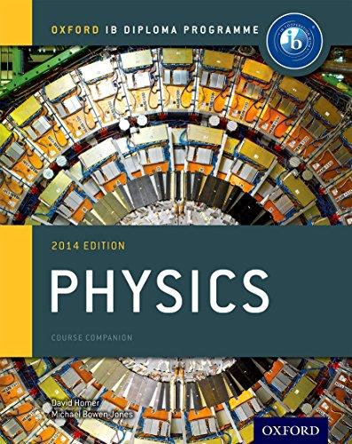 IB Physics Course Book: 2014 Edition: Oxford IB Diploma Program