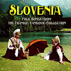 Amazon Com Slovenia Folk Songs From The Frankie