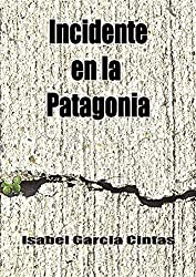 Incidente en la Patagonia (Spanish Edition)