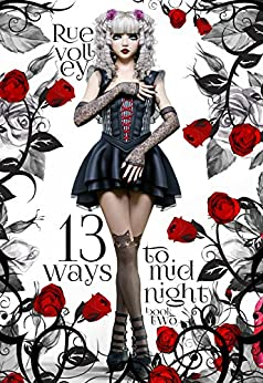 13 Ways to Midnight Book Two (A Reverse Harem Young Adult Paranormal Romance) (The Midnight Saga 2) by [Volley, Rue]