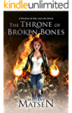The Throne of Broken Bones (Weapon of Fire and Ash Book 3)