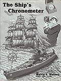 The Ships Chronometer, Marvin E. Whitney, 0918845084