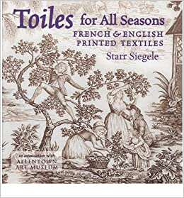 Toiles for All Seasons: French and English Printed Textiles
