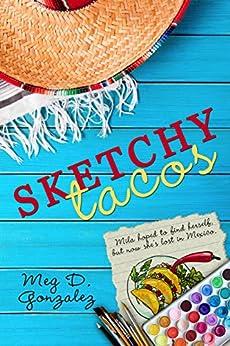 Sketchy Tacos by [Gonzalez, Meg D.]