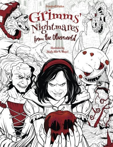 Grimms' Nightmares from the Otherworld: Adult Coloring Book (Horror, Halloween, Classic Fairy Tales, Stress Relieving) -