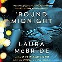 'Round Midnight Audiobook by Laura McBride Narrated by Joy Osmanski, Will Damron