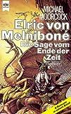 Elric von Melnibone. Die Sage vom Ende der Zeit (6 Romane in einem Band)