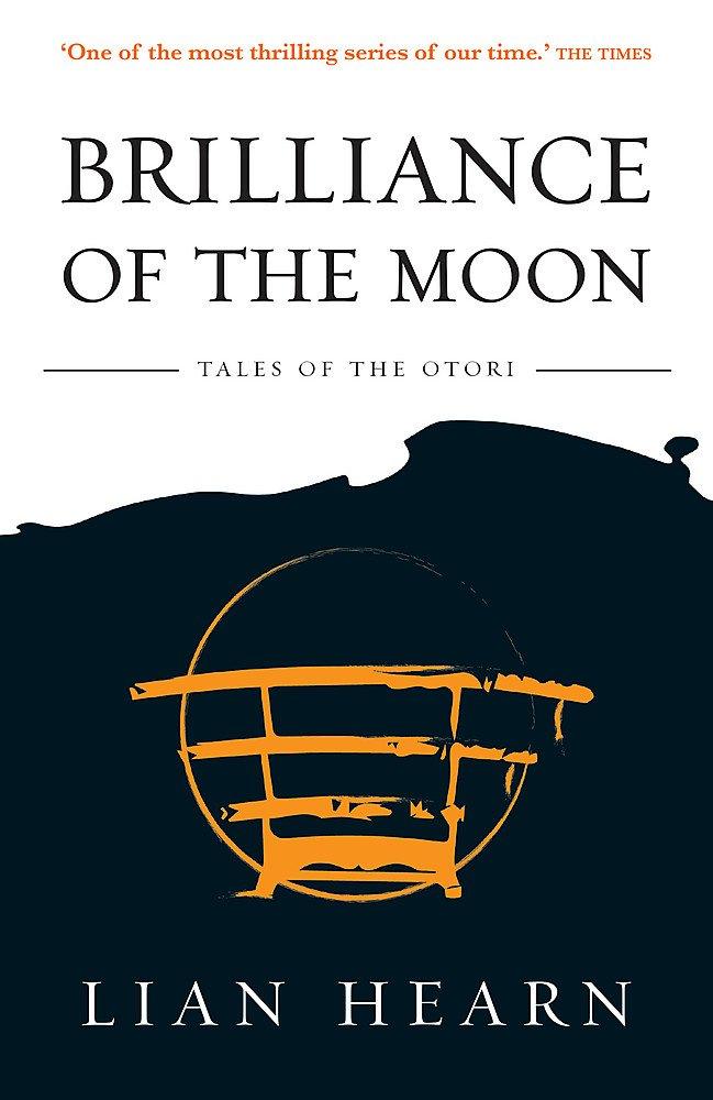 Brilliance Of The Moon Book 3 Tales Of The Otori Hearn Lian 9780733635243 Amazon Com Books