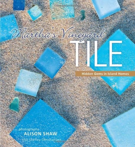 Martha's Vineyard Tile: Hidden Gems in Island Homes