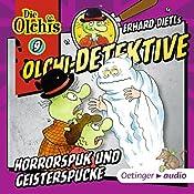 Horrorspuk und Geisterspucke (Olchi-Detektive 9)   Erhard Dietl