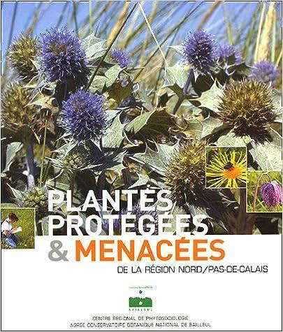 Plantes protégées et menacées de la region Nord Pas de Calais pdf, epub ebook