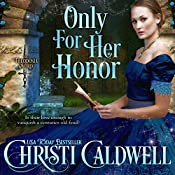 Only for Her Honor: The Theodosia Sword, Book 2 | Christi Caldwell