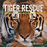 Tiger Rescue: Changing the Future for Endangered Wildlife (Firefly Animal Rescue)