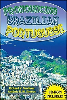 Book Pronouncing Brazilian Portuguese (with CD ROM) (Portuguese Edition) by Richard V. Teschner and Antonio R.M. Sim (2007-09-11)